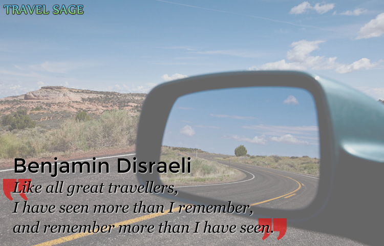 benjamin disraeli - remember more than I have seen